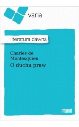 O duchu praw - Charles de Montesquieu - Ebook - 978-83-270-4063-3