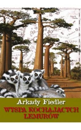 Wyspa kochających lemurów - Arkady Fiedler - Ebook - 978-83-7823-438-8