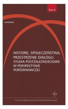 Historie, społeczeństwa, przestrzenie dialogu - Hanna Gosk - Ebook - 978-83-242-2421-0