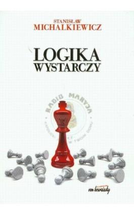 Logika wystarczy - Stanisław Michalkiewicz - Ebook - 978-83-60748-05-3