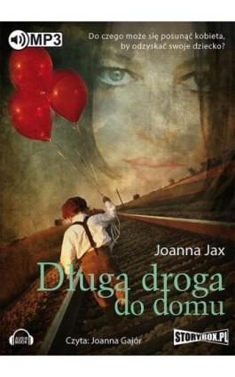 Długa droga do domu - Joanna Jax - Audiobook - 978-83-7927-555-7