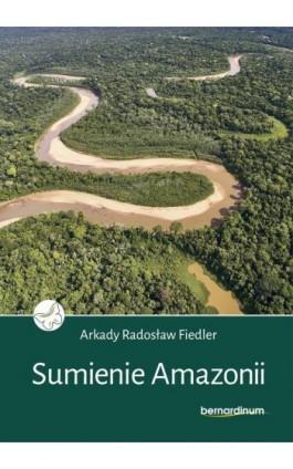 Sumienie Amazonii - Arkady Radosław Fiedler - Ebook - 978-83-8127-022-9