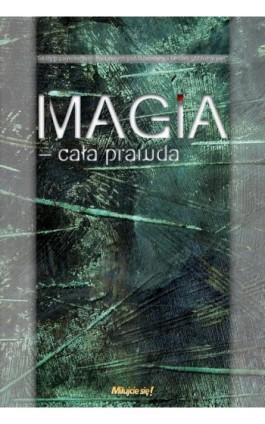Magia – cała prawda - Ebook - 978-83-63759-37-7