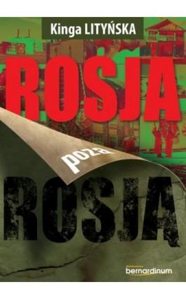 Rosja poza Rosją - Kinga Lityńska - Ebook - 978-83-8127-112-7