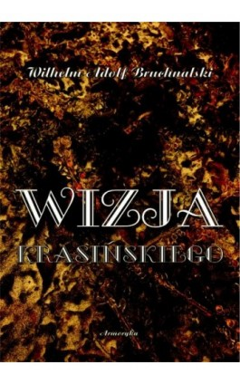 Wizja Krasińskiego - Wilhelm Adolf Bruchnalski - Ebook - 978-83-8064-027-6