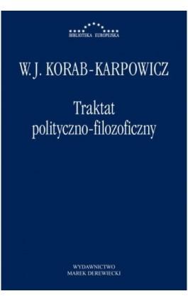 Traktat polityczno-filozoficzny - W. Julian Korab-Karpowicz - Ebook - 978-83-65031-88-4