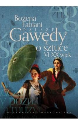 Dalsze gawędy o sztuce VI - XX wiek - Bożena Fabiani - Ebook - 978-83-01-19101-6