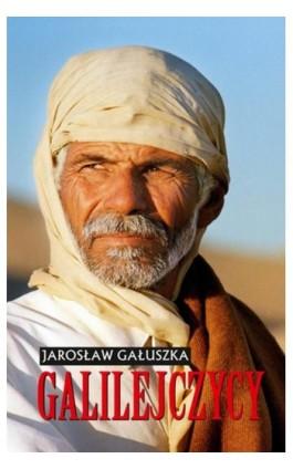 Galilejczycy - Jarosław Gałuszka - Ebook - 978-83-7823-766-2
