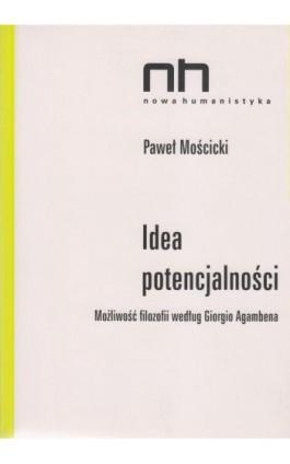 Idea potencjalności - Paweł Mościcki - Ebook - 978-83-61757-62-7