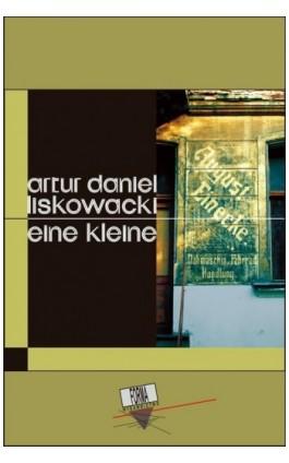 Eine kleine - Artur Daniel Liskowacki - Ebook - 978-83-64974-92-2