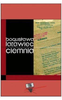Ciemnia - Bogusława Latawiec - Ebook - 978-83-64974-90-8