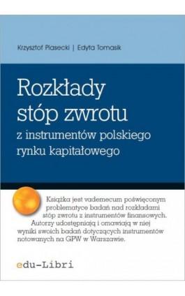 Rozkłady stóp zwrotu z instrumentów polskiego rynku kapitałowego - Krzysztof Piasecki - Ebook - 978-83-63804-09-1