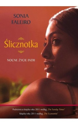 Ślicznotka. Nocne życie Indii - Sonia Faleiro - Ebook - 978-83-7705-393-5