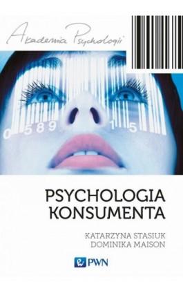 Psychologia konsumenta - Katarzyna Stasiuk - Ebook - 978-83-01-19134-4
