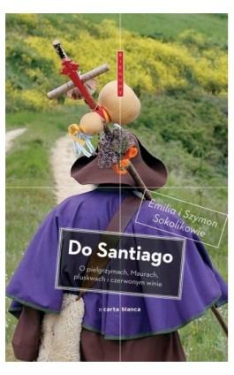 Do Santiago - Emilia Sokolik - Ebook - 978-83-7705-252-5