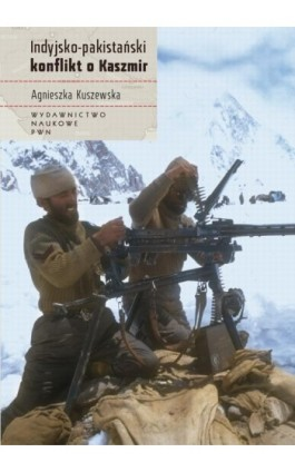 Indyjsko-pakistański konflikt o Kaszmir - Agnieszka Kuszewska - Ebook - 978-83-01-17523-8