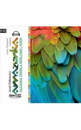 Amazonka - Jacek Pałkiewicz - Audiobook - 978-83-63302-92-4