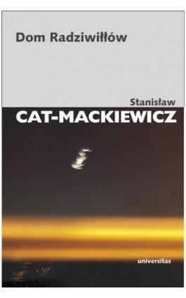 Dom Radziwiłłów - Stanisław Cat-Mackiewicz - Ebook - 978-83-242-1880-6