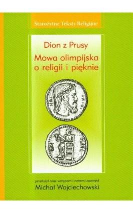 Mowa olimpijska o religii i pięknie - Dion z Prusy - Ebook - 978-83-7688-224-6