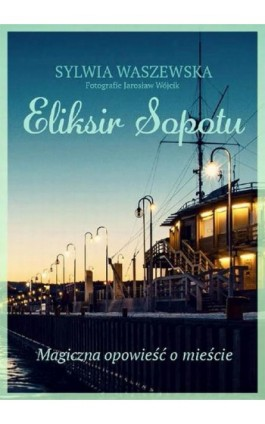 Eliksir Sopotu - Sylwia Waszewska - Ebook - 978-83-7859-380-5