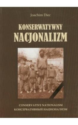Konserwatywny nacjonalizm - Joachim Diec - Ebook - 978-83-7638-307-1