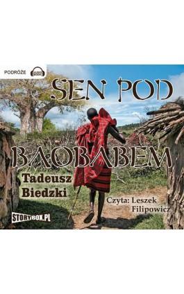 Sen pod Baobabem - Tadeusz Biedzki - Audiobook - 978-83-7927-114-6