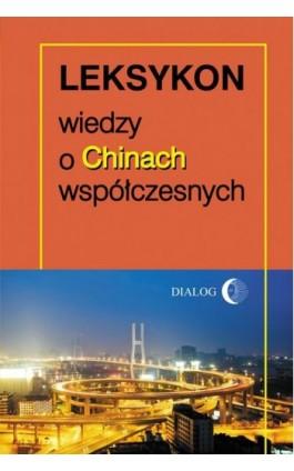 Leksykon wiedzy o Chinach współczesnych - Praca zbiorowa - Ebook - 978-83-8002-214-0