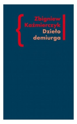 Dzieło demiurga - Zbigniew Kaźmierczyk - Ebook - 978-83-7453-334-8