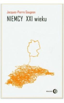 Niemcy XXI wieku - Jacques-Pierre Gougeon - Ebook - 978-83-8002-213-3