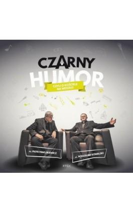 Czarny humor - Piotr Pawlukiewicz - Audiobook - 978-83-64855-58-0