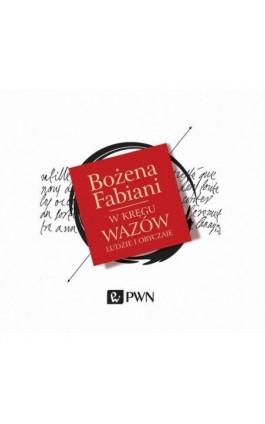 W kręgu Wazów - Bożena Fabiani - Audiobook - 978-83-01-17969-4