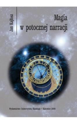 Magia w potocznej narracji - Jan Kajfosz - Ebook - 978-83-226-2368-8