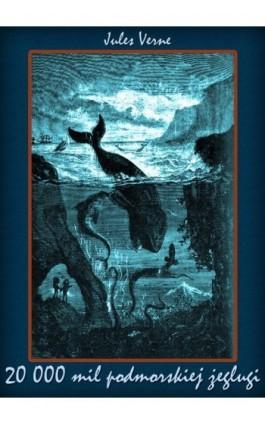 20 000 mil podmorskiej żeglugi - Juliusz Verne - Ebook - 978-83-63720-39-1