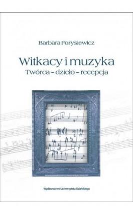 Witkacy i muzyka - Barbara Forysiewicz - Ebook - 978-83-7865-166-6