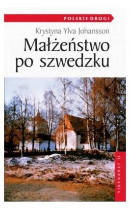 Małżeństwo po szwedzku - Krystyna Ylva Johansson - Ebook - 978-83-7835-210-5