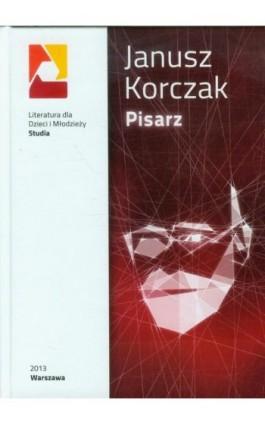 Janusz Korczak Pisarz - Ebook - 978-83-64203-10-7