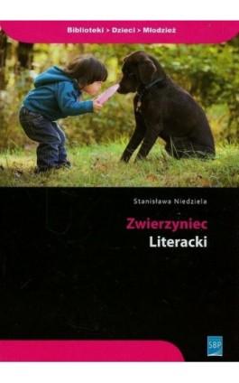Zwierzyniec literacki - Stanisława Niedziela - Ebook - 978-83-64203-15-2