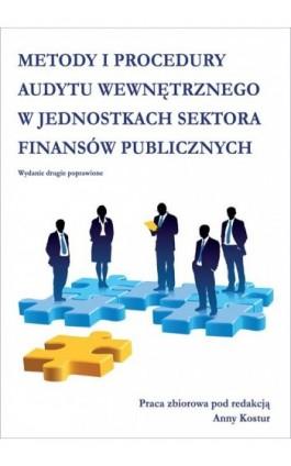 Metody i procedury audytu wewnętrznego w jednostkach sektora finansów publicznych - Ebook - 978-83-7246-775-1