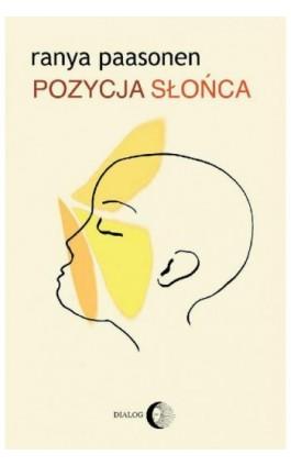 Pozycja słońca. Miłość na styku odmiennych kultur - Ranya Paasonen - Ebook - 978-83-800-2639-1