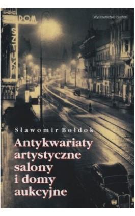 Antykwariaty artystyczne, salony i domy aukcyjne - Sławomir Bołdok - Ebook - 978-83-7543-402-6