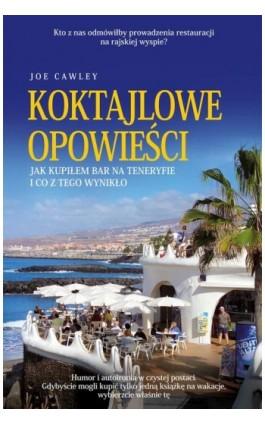 Koktajlowe opowieści - Joe Cawley - Ebook - 978-83-7642-633-4