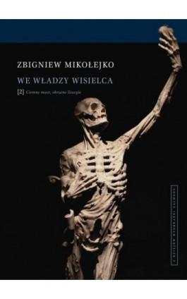 We władzy wisielca t.2 - Zbigniew Mikołejko - Ebook - 978-83-7453-259-4