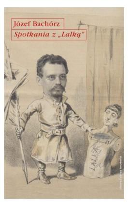 Spotkania z Lalką - Józef Bachórz - Ebook - 978-83-7453-387-4