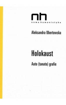 Holokaust - Aleksandra Ubertowska - Ebook - 978-83-647-0322-5