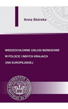 Wiedzochłonne usługi biznesowe w Polsce i innych krajach Unii Europejskiej - Anna Skórska - Ebook - 978-83-7246-753-9