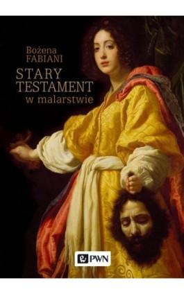 Stary Testament w malarstwie - Bożena Fabiani - Audiobook - 978-83-01-18958-7