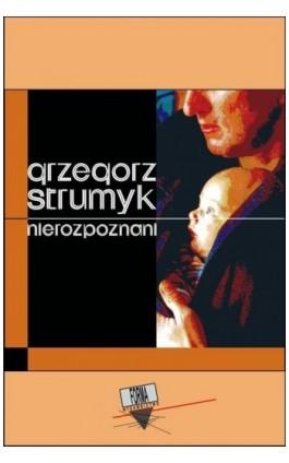 Nierozpoznani - Grzegorz Strumyk - Ebook - 978-83-63316-08-2