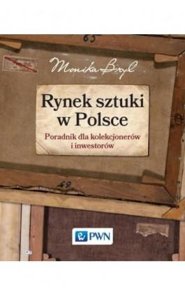 Rynek sztuki w Polsce - Monika Bryl - Ebook - 978-83-01-19041-5