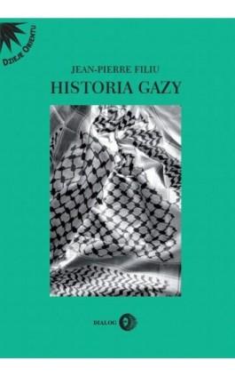 Historia Gazy - Jean-Pierre Filiu - Ebook - 978-83-8002-673-5
