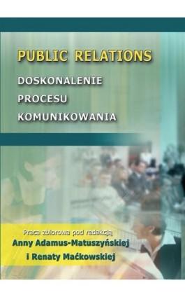 Public Relations. Doskonalenie procesu komunikowania - Ebook - 978-83-7875-018-5